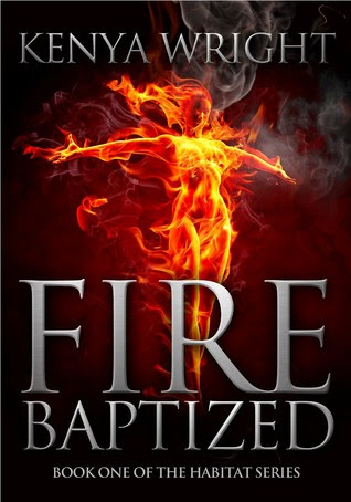 Book Review: Fire Baptized (The Habitat Series, Book 1), By Kenya Wright Cover Art