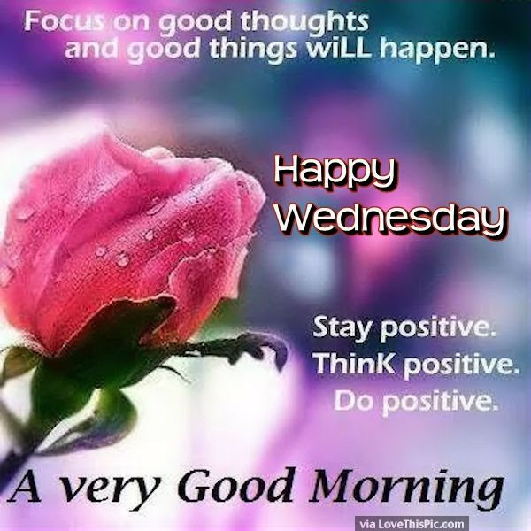 Happy Wednesday Have A Very Good Morning Pictures Photos And