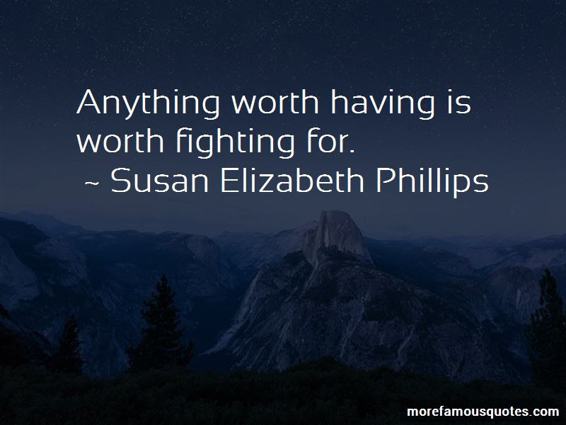 Quotes About Anything Worth Having Is Worth Fighting For Top 2