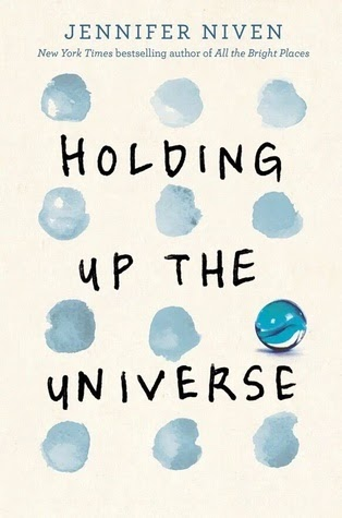 Currently Reading: Holding Up The Universe by Jennifer Niven