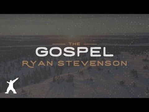 The Gospel Lyrics - Ryan Stevenson