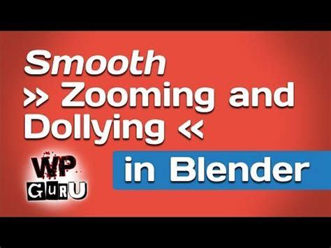 smooth dollyingzooming  blender jay versluis