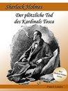 Der plötzliche Tod des Kardinals Tosca: Ein Sherlock Holmes Abenteuer