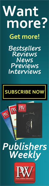 Want more? Get more! Sign up for Publishers Weekly today!