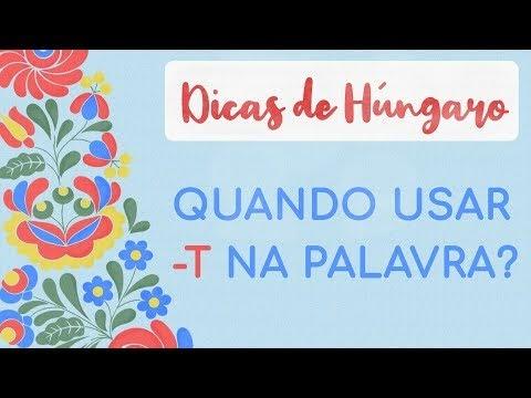 Estudar Húngaro - Por que a gente usa -T no fim da palavra?