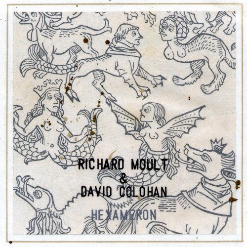 Richard Moult & David Colohan – Hexameron – Deluxe Version   8 copies left!