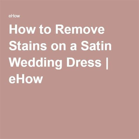 How to Remove Stains on a Satin Wedding Dress   eHow
