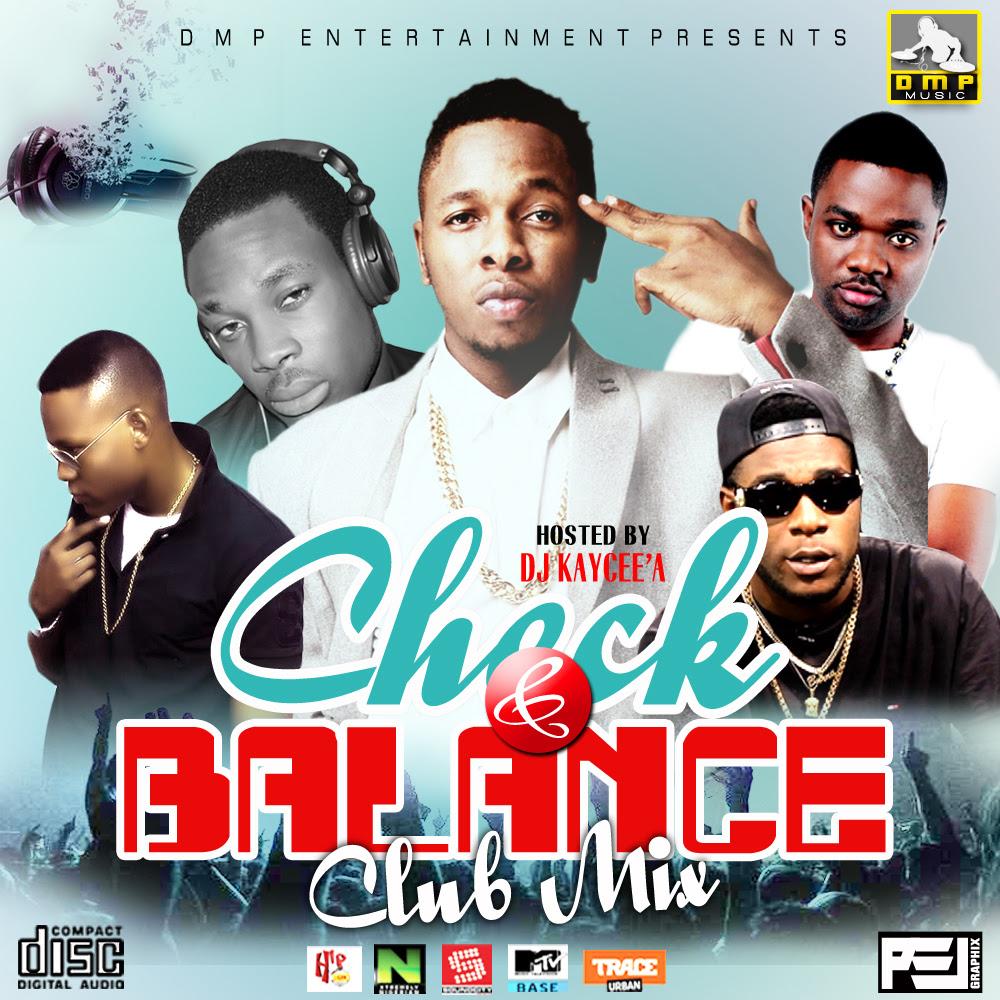 MIXTAPE: DJ KAYCEE'A (@Djkaycee_A) - Check & Balance ClubMix