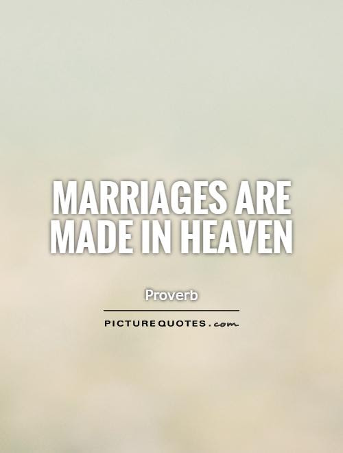 Marriages Are Made In Heaven Picture Quotes