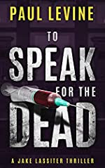 To Speak for the Dead by Paul Levine