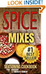 Spice Mixes: Seasoning Cookbook: The...