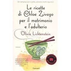 Le ricette di Chloe Zivago per il matrimonio e l'adulterio (Elefanti bestseller)