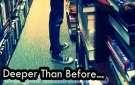 Deeper Than Before