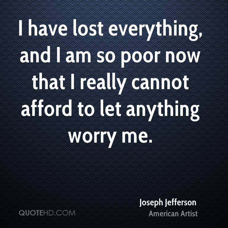 Quotes About Lost Everything 166 Quotes