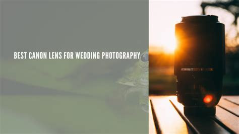 Best Canon Lens for Wedding Photography in 2019   Bbcapm