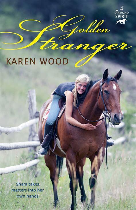 golden stranger diamond spirit  karen wood