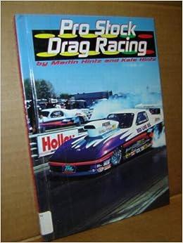 Pro Stock Drag Racing: Martin Hintz, Kate Hintz ...