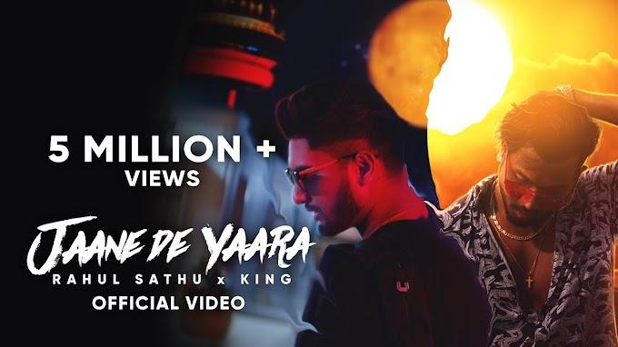 Jaane De Yaara Lyrics King and Rahul Sathi
