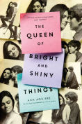 Title: The Queen of Bright and Shiny Things, Author: Ann Aguirre