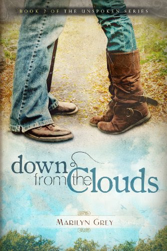 Down from the Clouds (The Unspoken Series) by Marilyn Grey