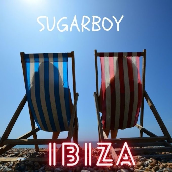 [MUSIC] Sugarboy – Ibiza