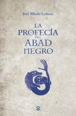 La profecía del abad negro José María Latorre