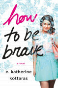 http://www.barnesandnoble.com/w/how-to-be-brave-e-katherine-kottaras/1120919411?ean=9781250072801