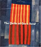 The Quilts of Gee's Bend: Masterpieces from a Lost Place