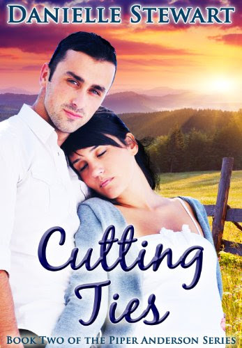 Cutting Ties (Book 2) (Piper Anderson Series) by Danielle Stewart