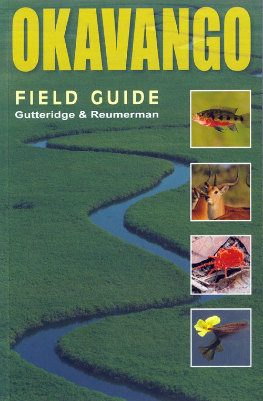 Okavango Field Guide Lee Gutteridge Tony Reumerman
