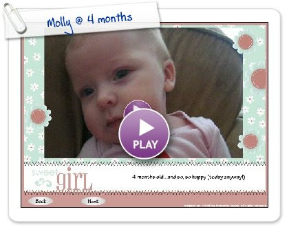 Click to play Molly @ 4 months