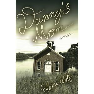 Danny's Mom: A Novel