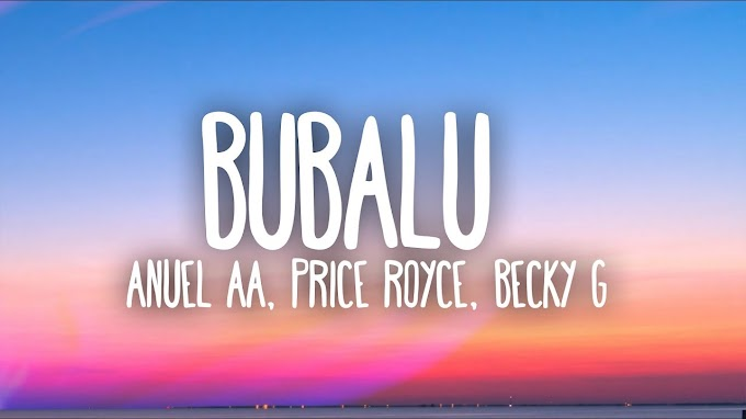Anuel AA, Prince Royce, Becky G - Bubalu (Lyrics)