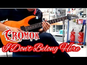 Cromok - I Don't Belong Here Guitar Tab