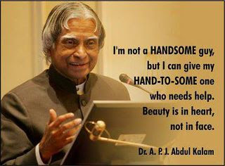 Beauty Is In The Heart Not In The Face Dr Apj Abdul Kalam