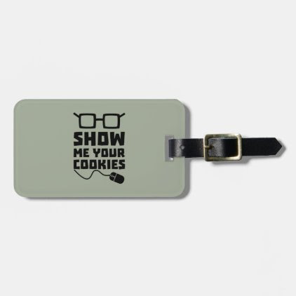 Show me your Cookies Zx363 Luggage Tag