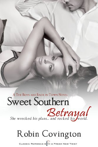Sweet Southern Betrayal: A Boys Are Back in Town Novel (Entangled Indulgence) by Robin Covington