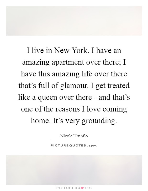 I Live In New York I Have An Amazing Apartment Over There I