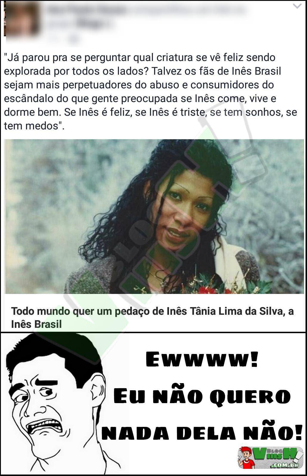 Blog Viiish - Eu não quero nada da Inês Brasil