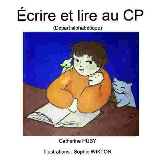 Ecrire et lire au cp - départ alphabétique
