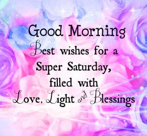 Saturday Good Morning Images Photo Pics HD Download