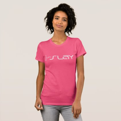 Yea, I Slay Funny Tshirt (white)