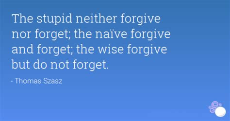 To Forgive But Not To Forget Quotes