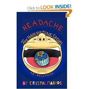 Headache: The Hair-Raising Sequel to BELLYACHE (Volume 2)