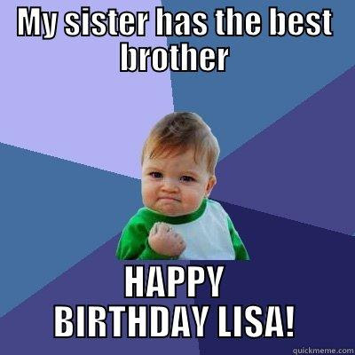 Knowing Sister Has The Best Brother Quickmeme