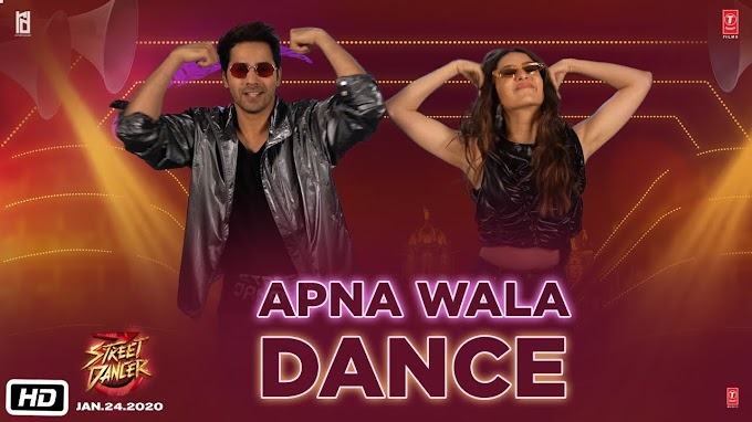 Street Dancer 3D | Apna Wala Dance | Varun D, Shraddha K, Nora F | Remo D | 24th Jan 2020 - Remo D Lyrics