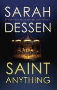 Title: Saint Anything, Author: Sarah Dessen