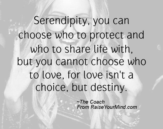 Happiness Quotes Serendipity You Can Choose Who To Protect And