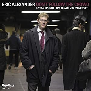 Eric Alexander  -  Don't Follow The Crowd cover