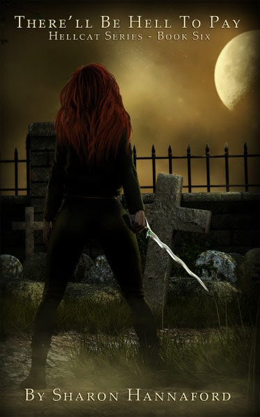 Book Cover for There'll Be Hell to Pay from the Hellcat urban fantasy series by Sharon Hannaford.